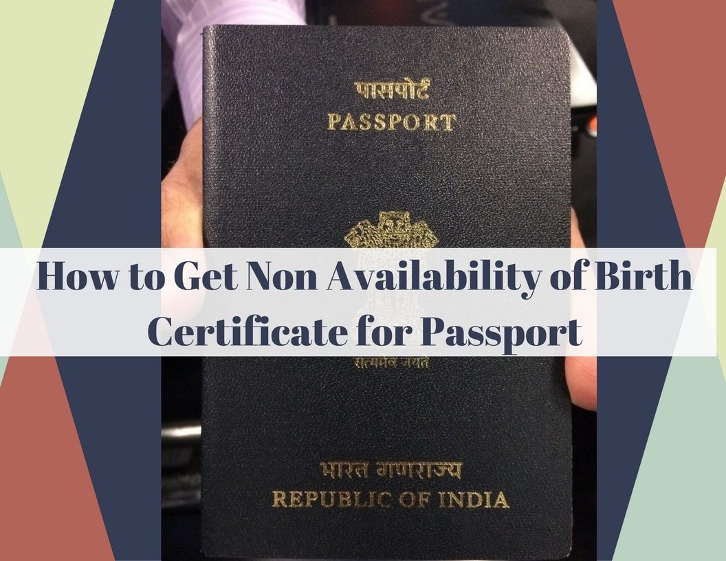 How to get non availability of birth certificate for passport in how to get non availability of birth certificate for passport in india xflitez Gallery