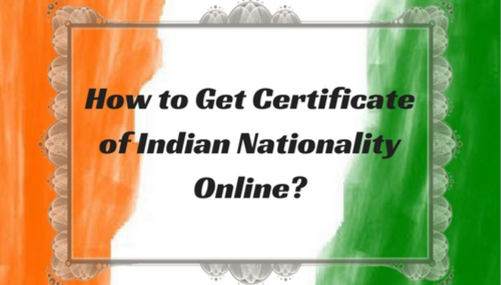 Get Certificate of Indian Nationality Online