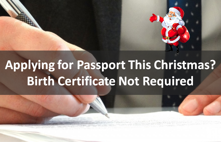 Applying For Passport This Christmas Birth Certificate Not Required